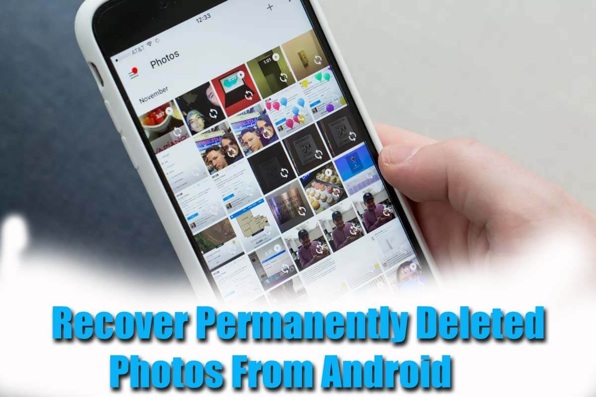 Recover Permanently Deleted Photos From Android