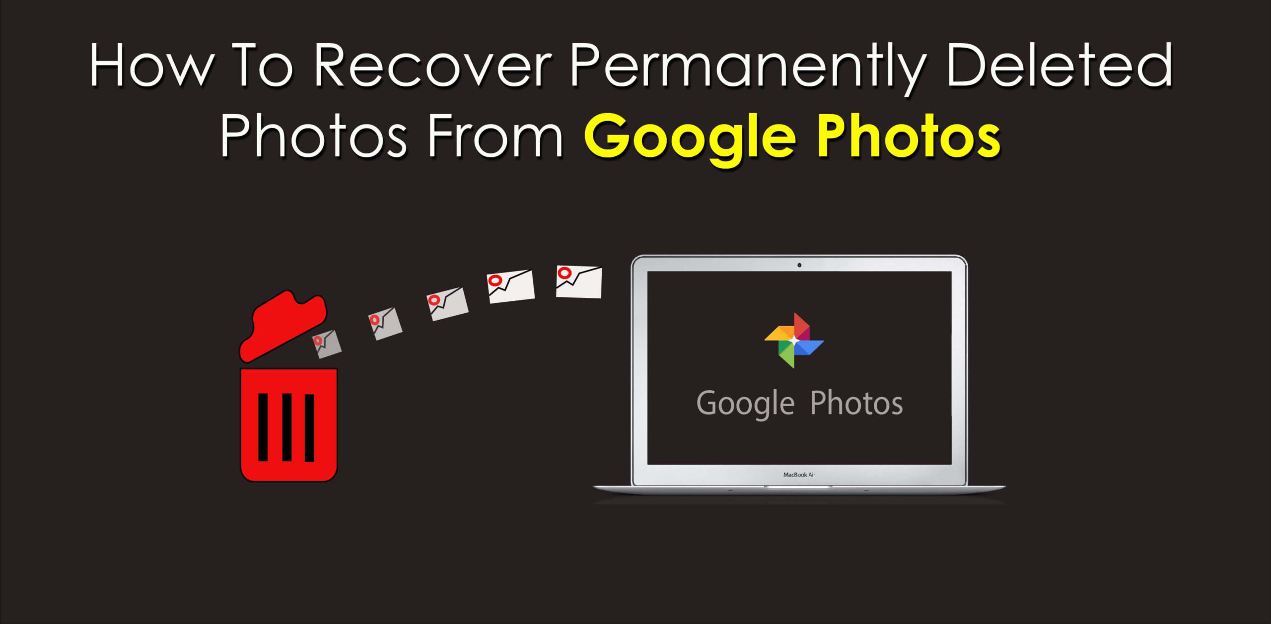 Recover Permanently Deleted Photos From Google Photos