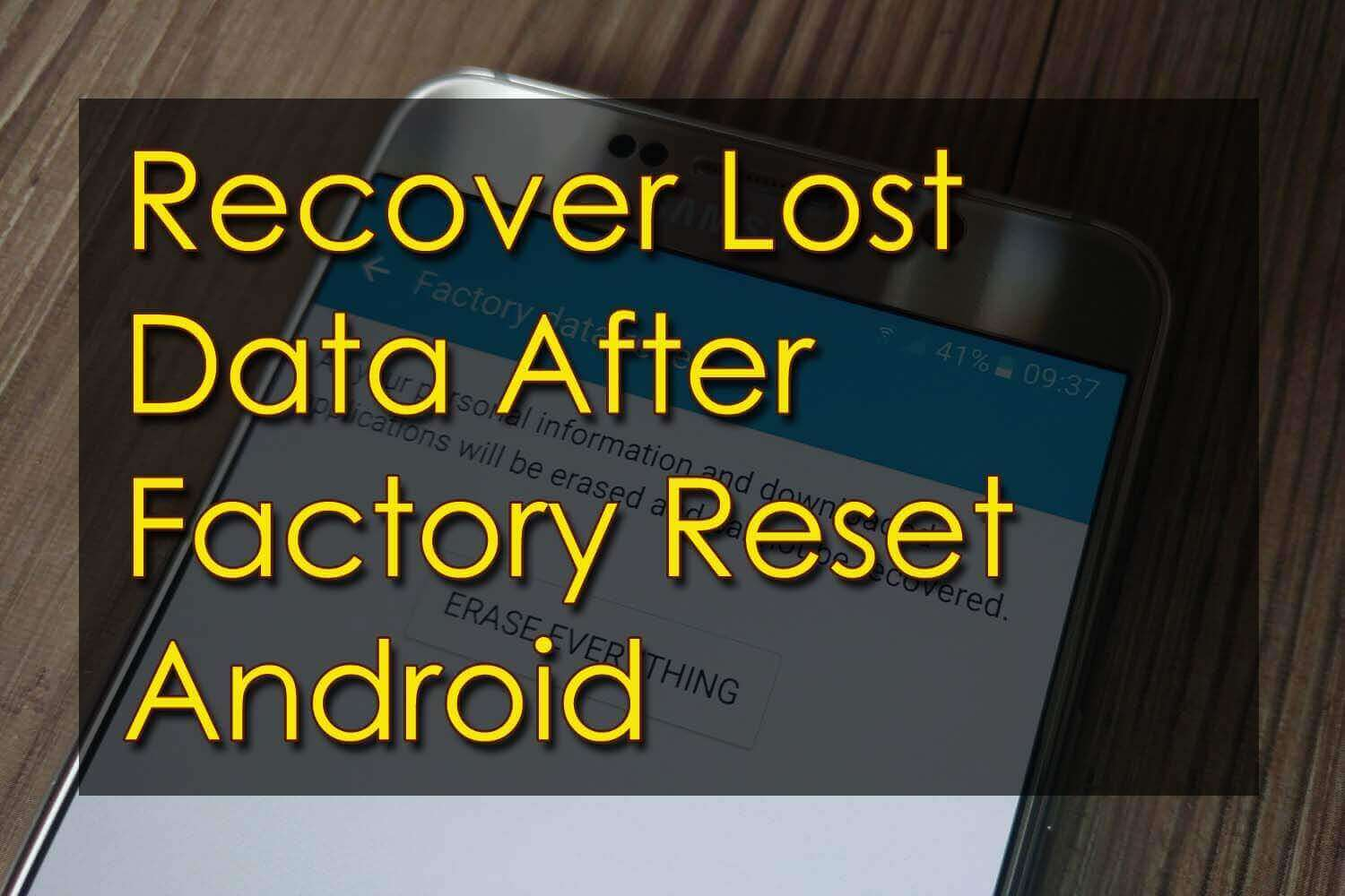 Recover Lost Data After Factory Reset Android