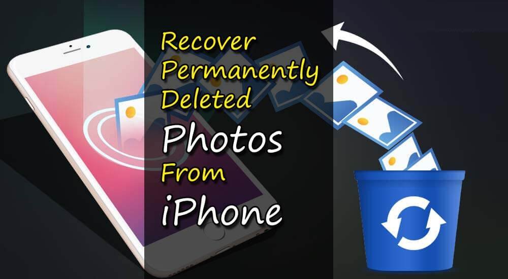 Recover Permanently Deleted Photos From iPhone