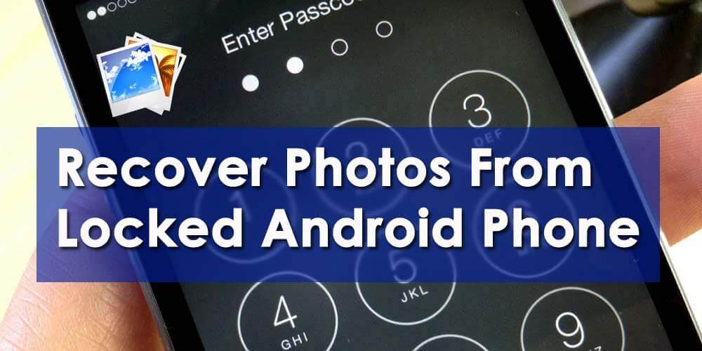 Recover Photos From Locked Android Phone
