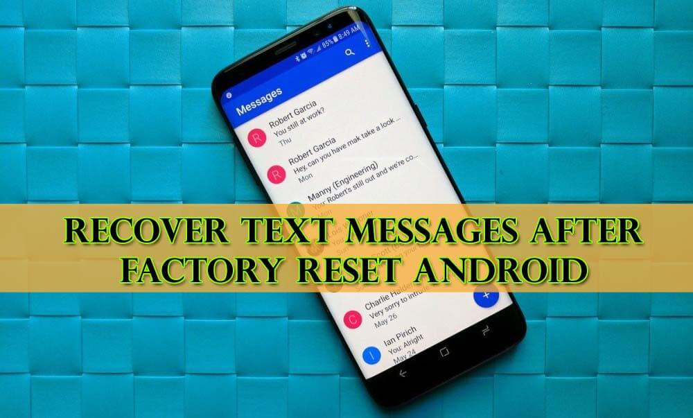 Recover Text Messages After Factory Reset Android