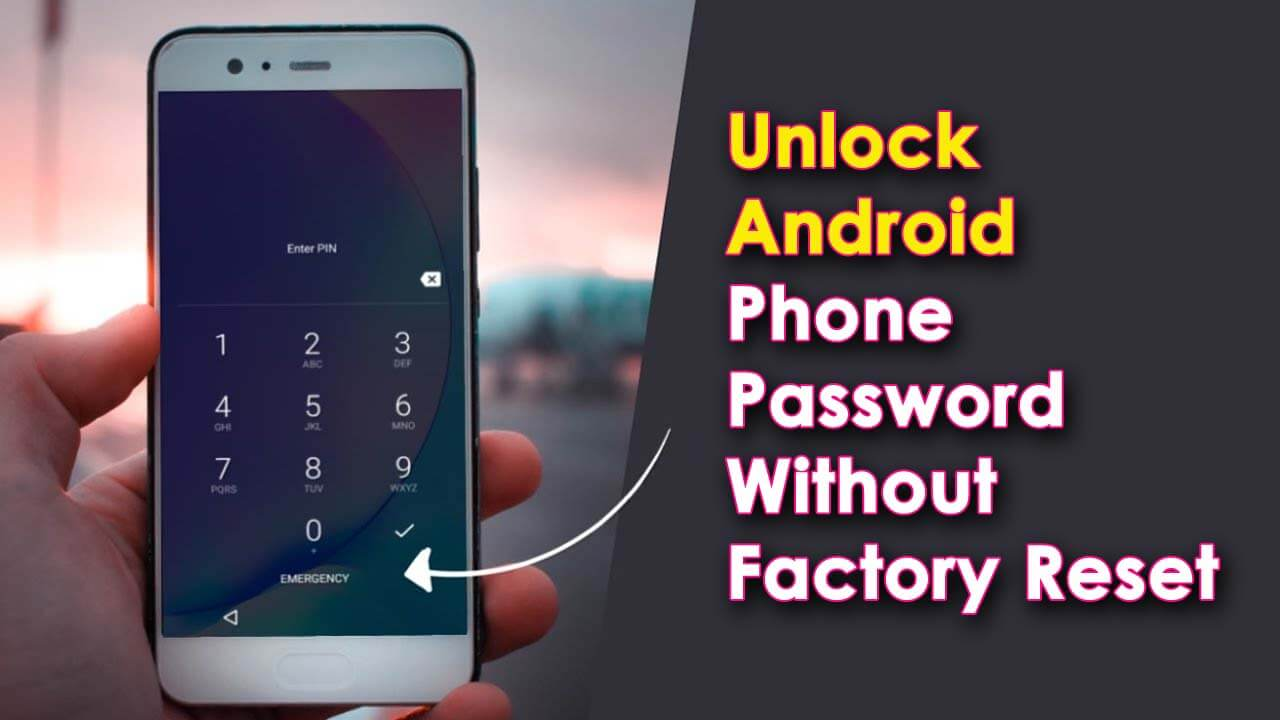 Unlock Android Phone Password Without Factory Reset