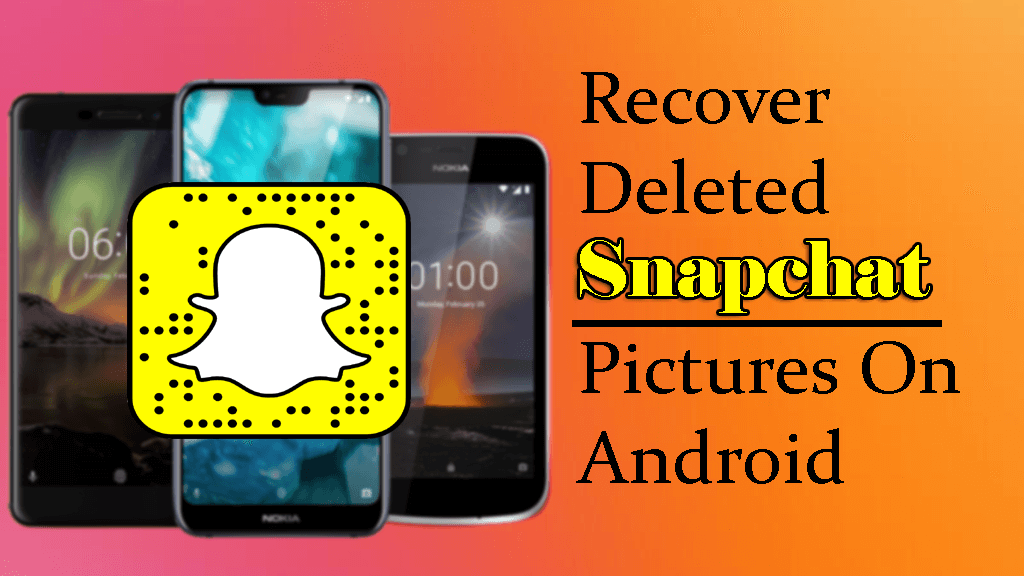 Recover Deleted Snapchat Pictures On Android
