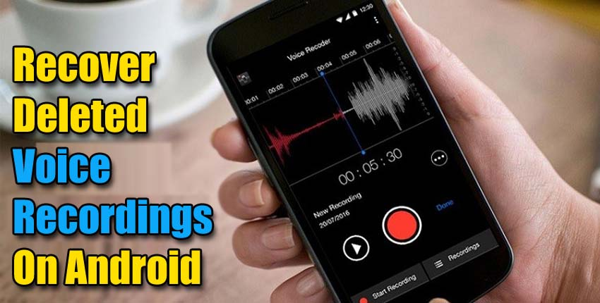 Recover Deleted Voice Recordings On Android
