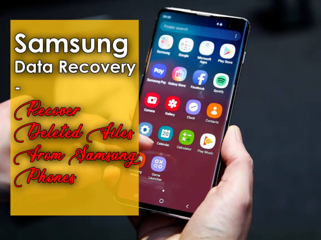 Samsung Data Recovery – Recover Deleted Files From Samsung Phones