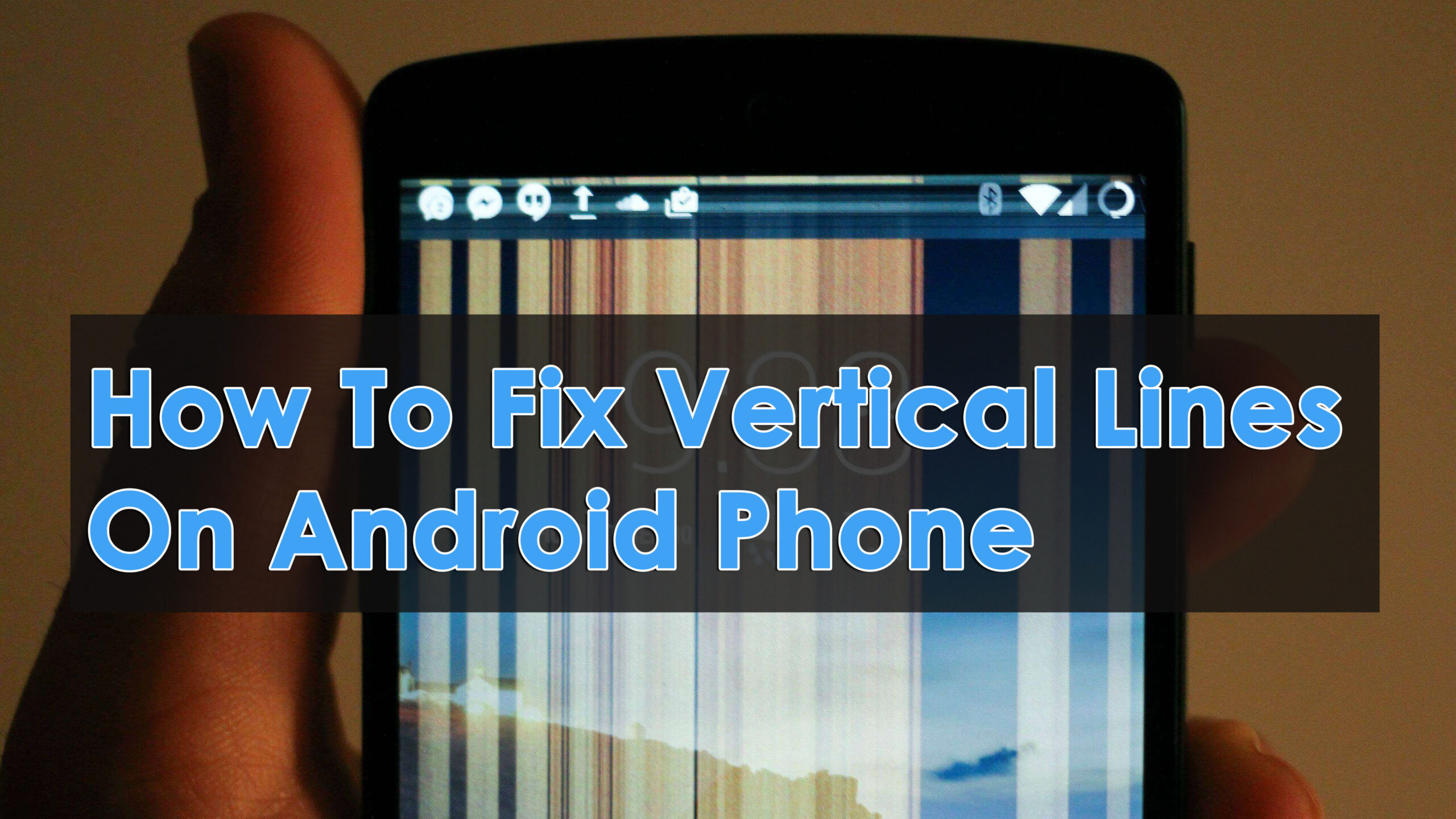 How To Fix Vertical Lines On Android Phone