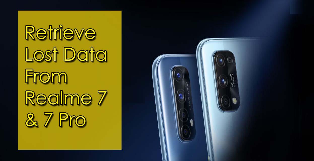Retrieve Lost Data From Realme 7/7 Pro
