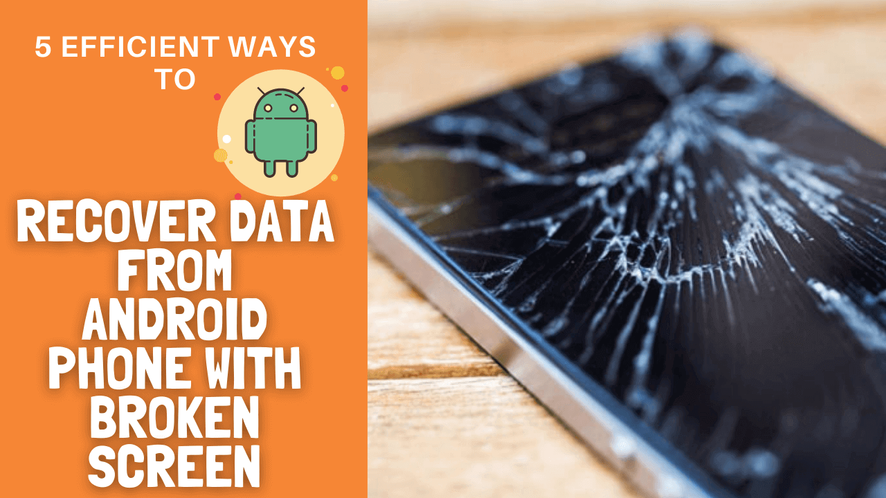 Recover Data From Android Phone With Broken Screen