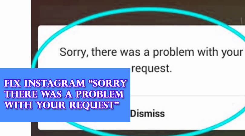 "Fix Instagram ""Sorry There Was A Problem With Your Request"""