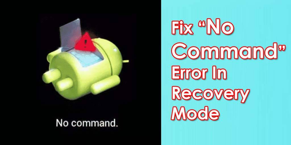 "Fix ""No Command"" Error In Recovery Mode"