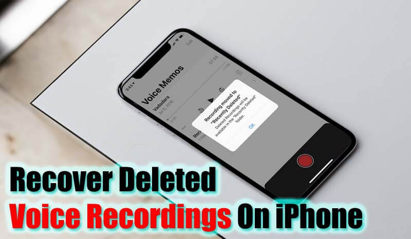 Recover Deleted Voice Recordings On iPhone