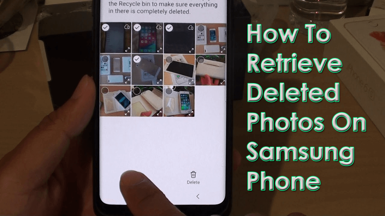 How To Retrieve Deleted Photos On Samsung Phone