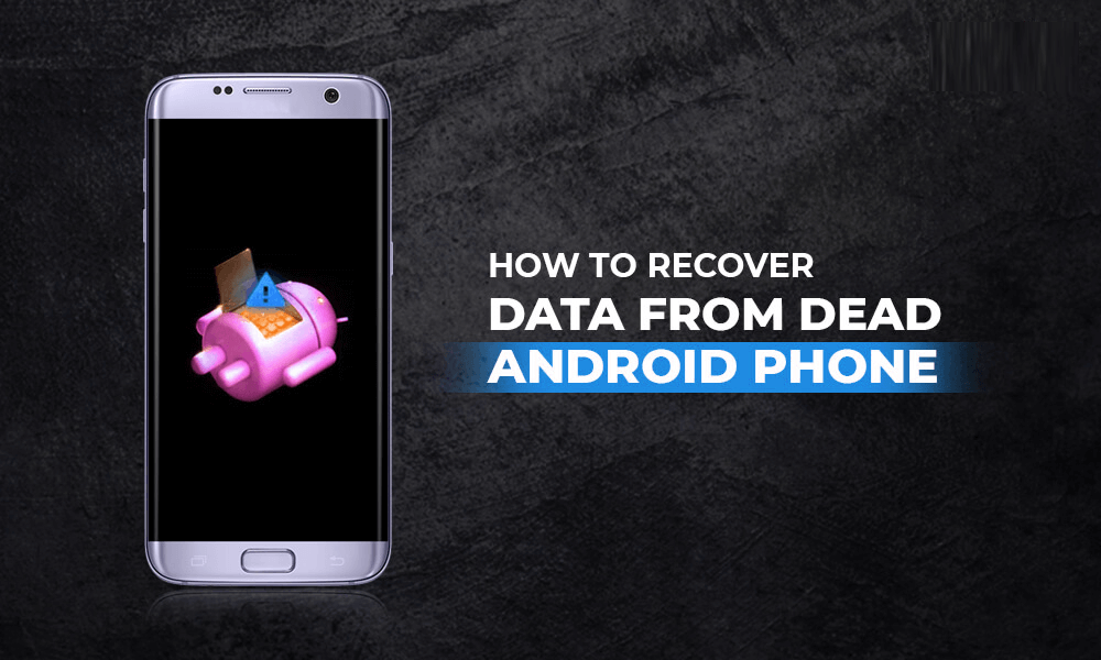 Recover Data From Dead Android Phone