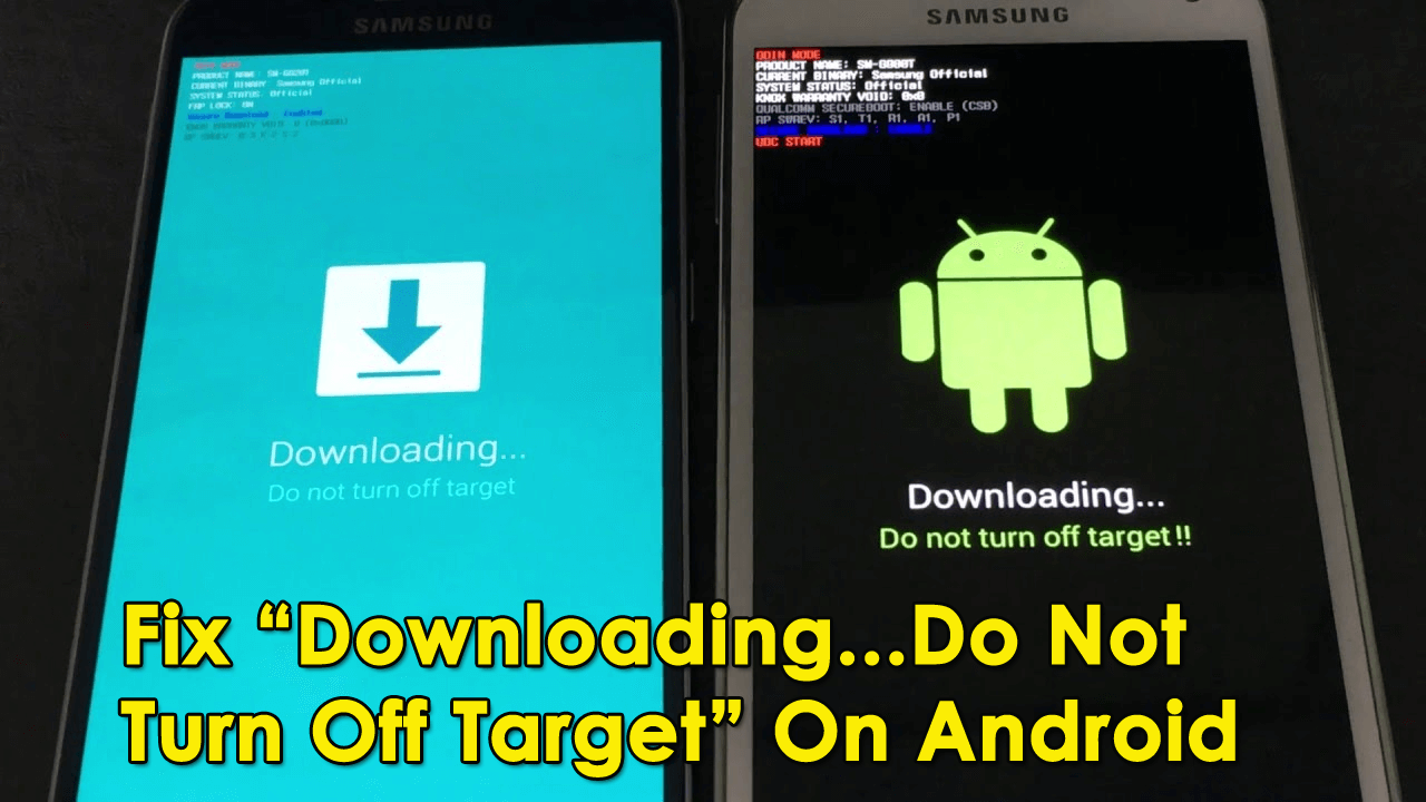"Fix ""Downloading...Do Not Turn Off Target"" On Android"