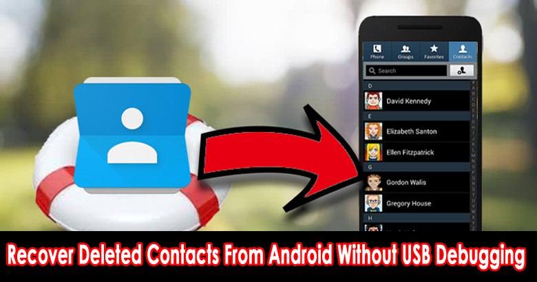 Recover Deleted Contacts From Android Without USB Debugging