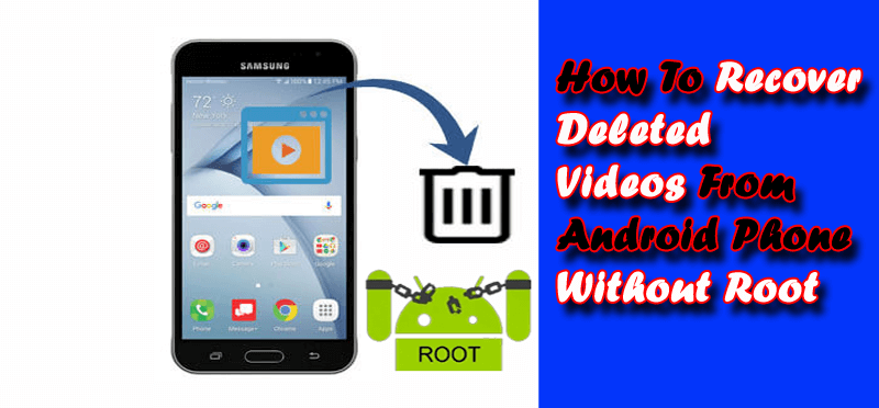 How To Recover Deleted Videos From Android Phone Without Root