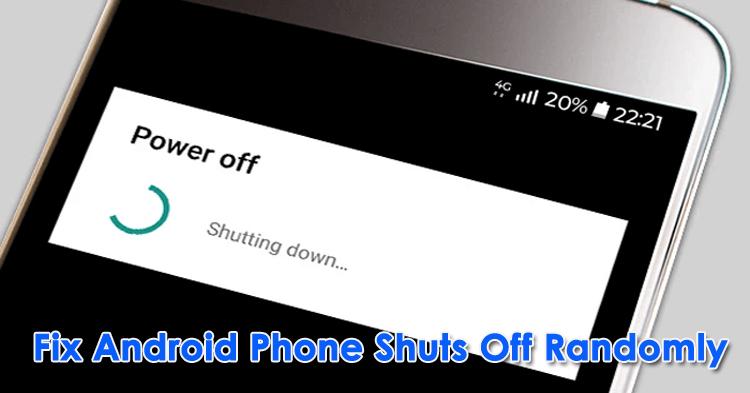 Fix Android Phone Shuts Off Randomly