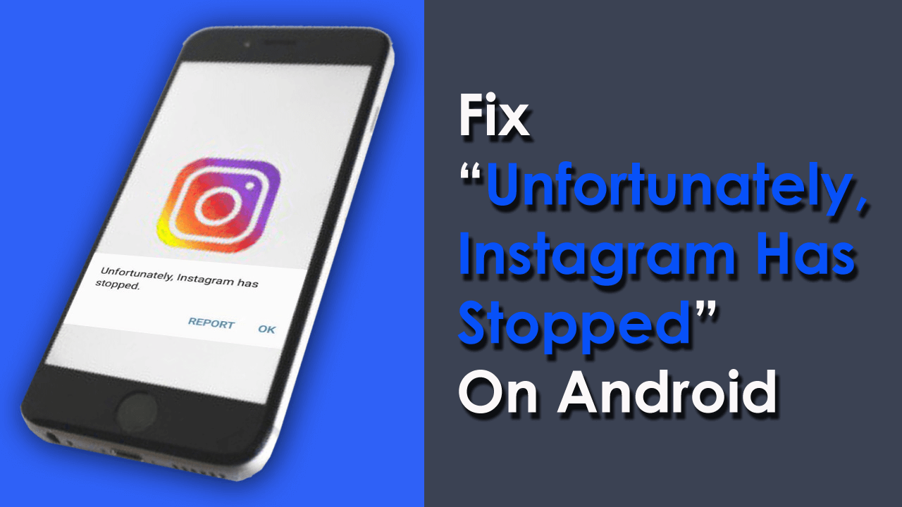 """Fix """"Unfortunately, Instagram Has Stopped"""" On Android"""