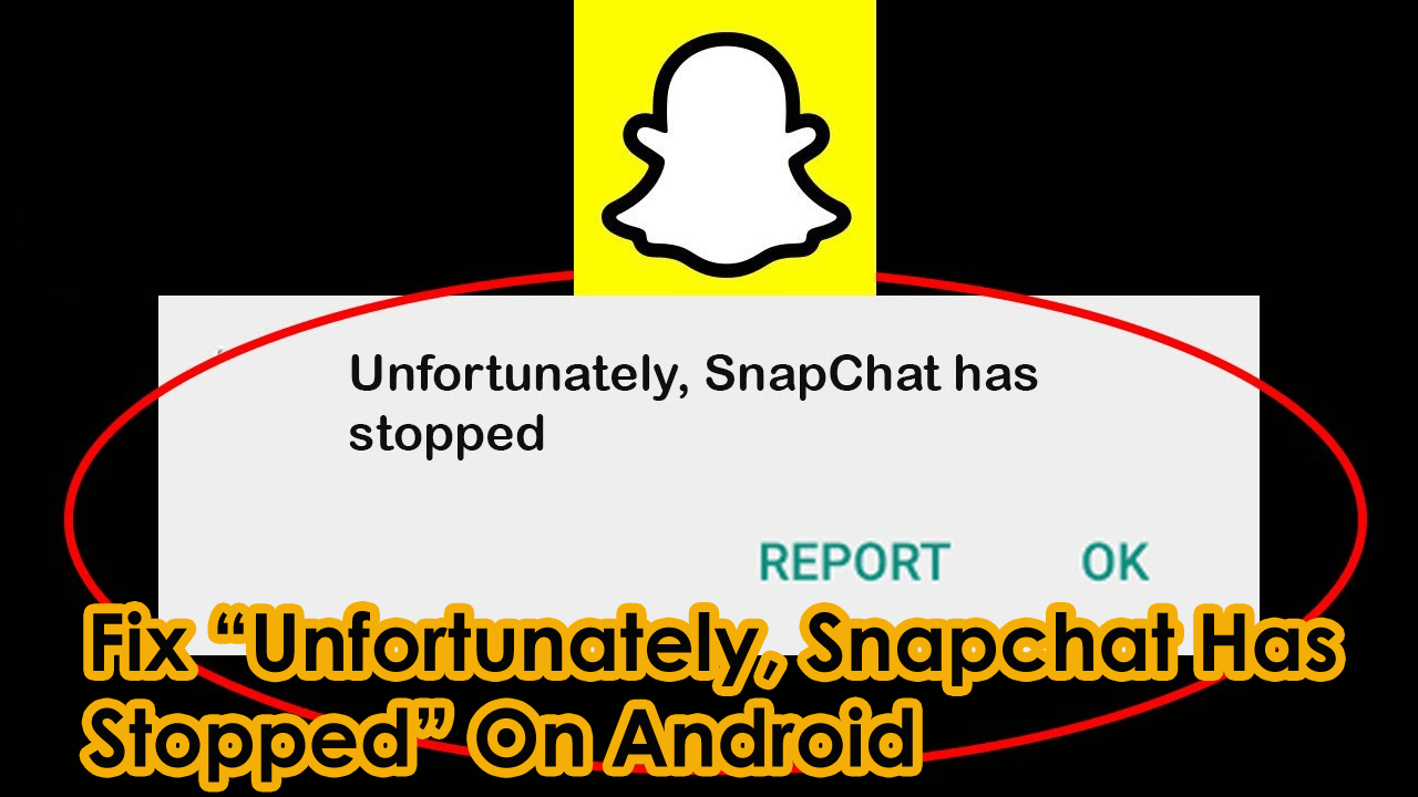 """Fix """"Unfortunately, Snapchat Has Stopped"""" On Android"""