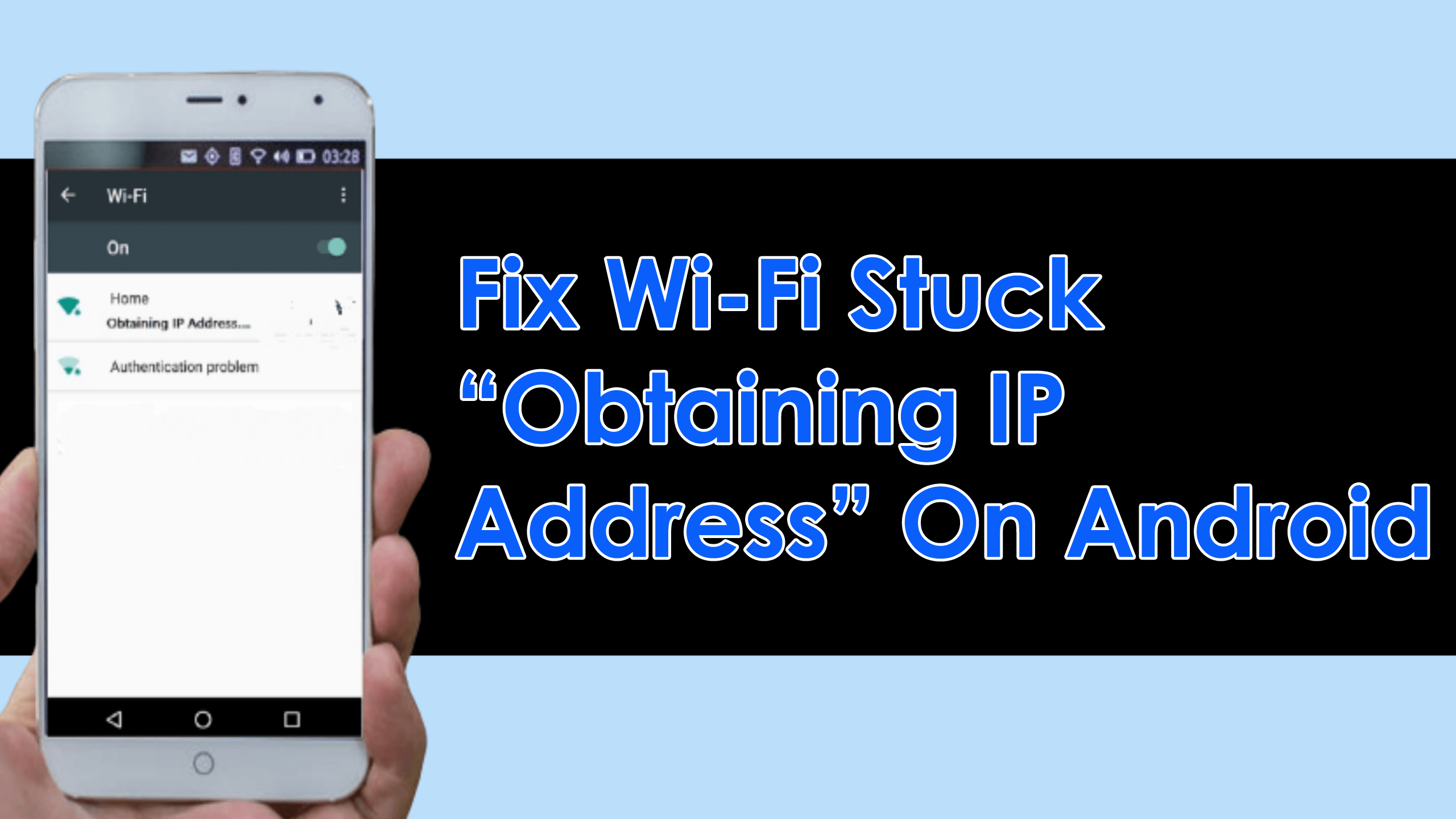 "Fix Wi-Fi Stuck ""Obtaining IP Address"" On Android"