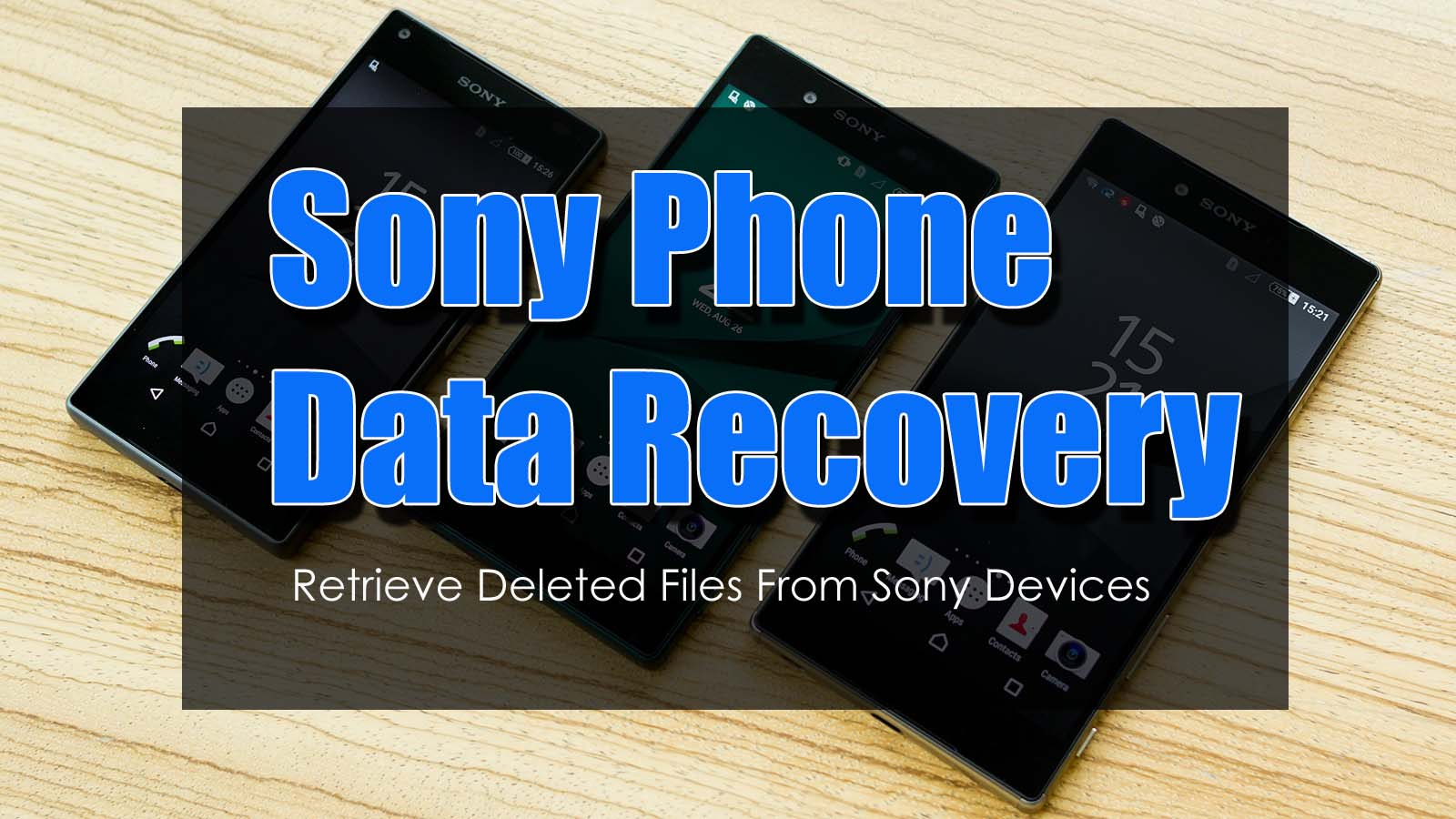Sony Phone Data Recovery – Retrieve Deleted Files From Sony Devices