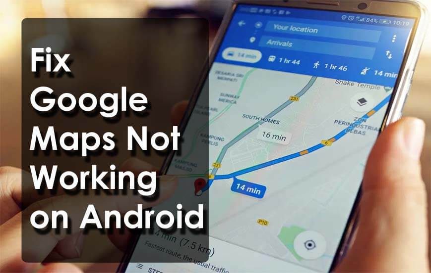 12 Working Solutions To Fix Google Maps Not Working on Android