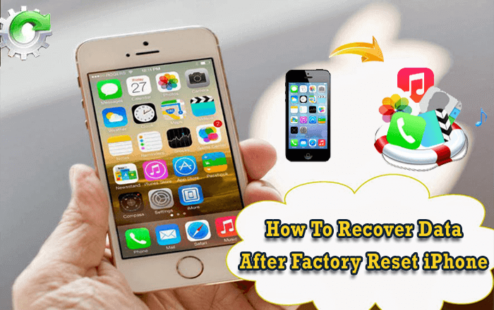 How To Recover Data After Factory Reset iPhone