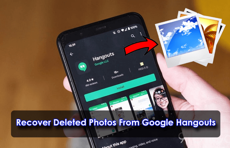 Recover Deleted Photos From Google Hangouts