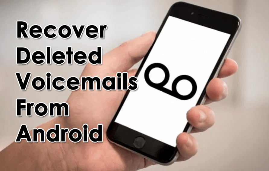Recover Deleted Voicemails From Android