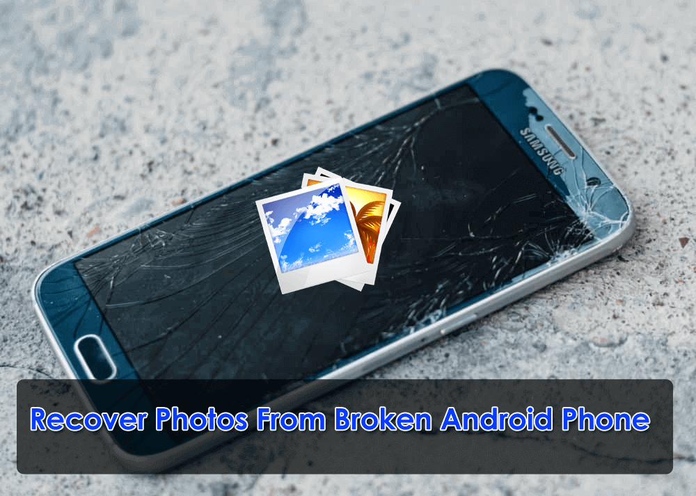 Recover Photos From Broken Android Phone