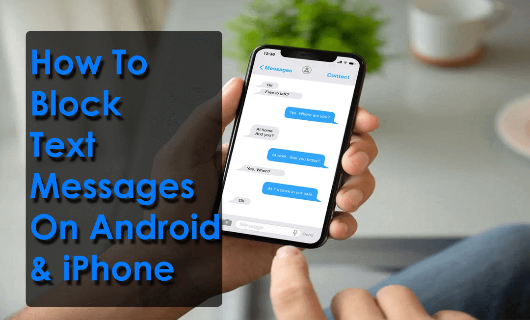 How To Block Text Messages On Android And iPhone