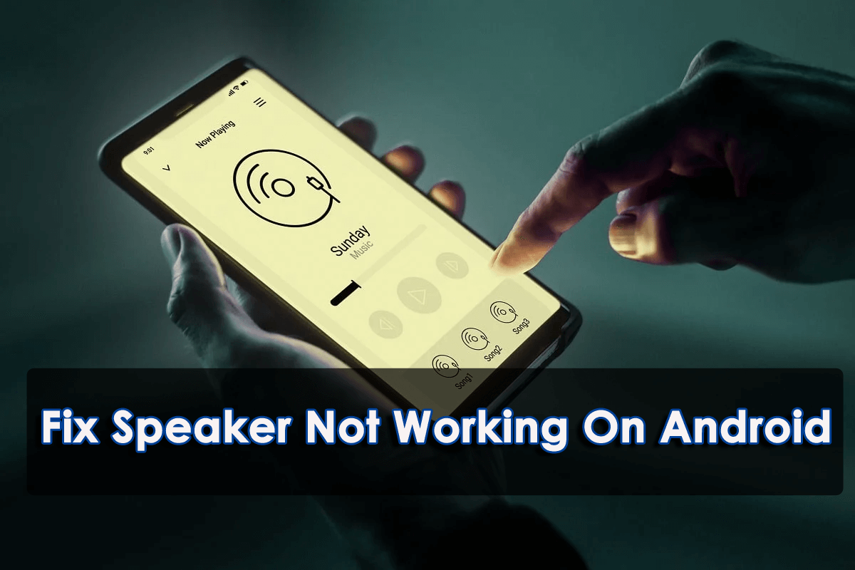 Fix Speaker Not Working On Android