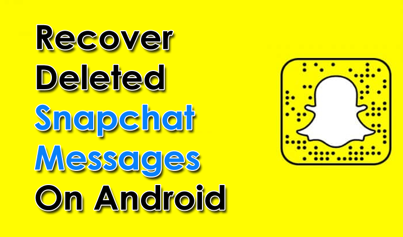 Recover Deleted Snapchat Messages On Android