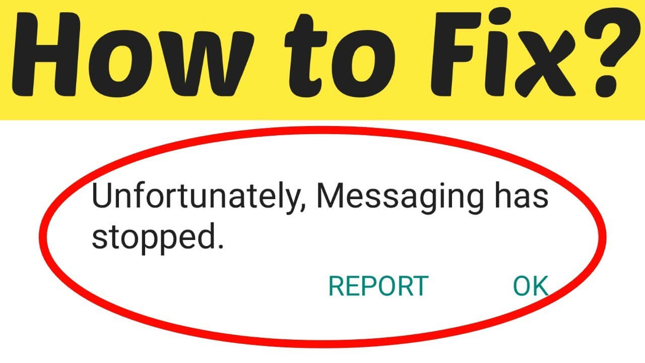 Fix Unfortunately Messaging Has Stopped On Android