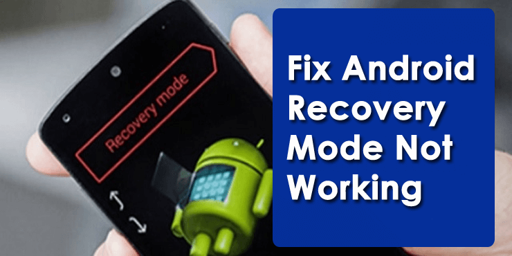 Fix Android Recovery Mode Not Working